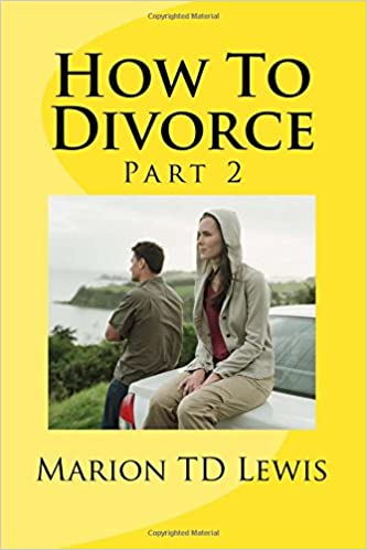 How To Divorce Part 2