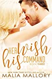 Her Wish His Command (Dominating Billionaires Romance #3): Dominating Billionaires