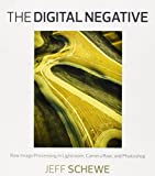 The Digital Negative: Raw Image Processing in Lightroom, Camera Raw, and Photoshop by Jeff Schewe (2012-09-13)