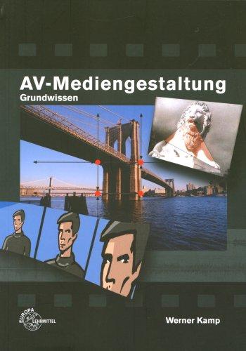 AV Mediengestaltung Grundwissen Taschenbuch – 8. Dezember 2005 Werner Kamp Europa-Lehrmittel 3808537310 MAK_new_usd__9783808537312