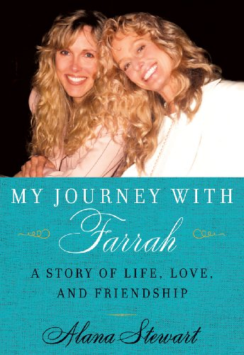 My Journey with Farrah: A Story of Life, Love, and Friendship (Farrah Fawcett Best Friend)