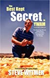 The Best Kept Secret in YWAM, Steve Witmer, 0979907616