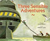 Three Sensible Adventures, Greg Wilson, 1550375989