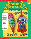 Scholastic Success With: Addition & Subtraction Workbook: Grade 1