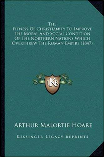 The Fitness Of Christianity To Improve The Moral And Social