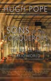 Sons of the Conquerors, Hugh Pope, 158567804X
