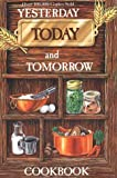 Download Yesterday, Today and Tomorrow Cookbook in PDF ePUB Free Online