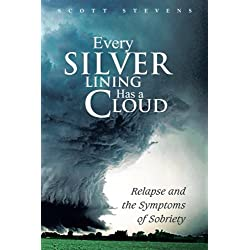 Every Silver Lining Has a Cloud: Relapse and the Symptoms of Sobriety