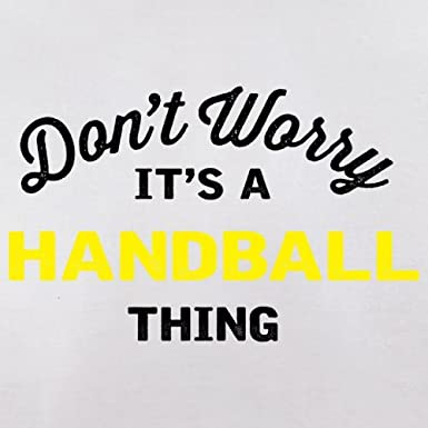 Baby T-Shirt Dressdown Dont Worry Its A Handball Thing 3-24 Months 8 Colours