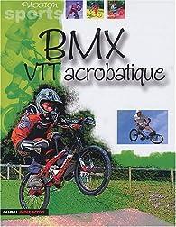 BMX et VTT acrobatique par Julien Soyer
