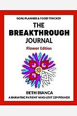The Breakthrough Journal: Flower Edition (Volume 2)