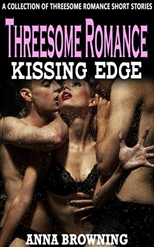 Threesome Romance Kissing Edge