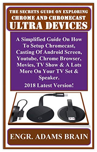 The Secrets Guide On Exploring Chrome And Chromecast Ultra
