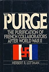 The Purge: The Purification of the French Collaborators After World War II