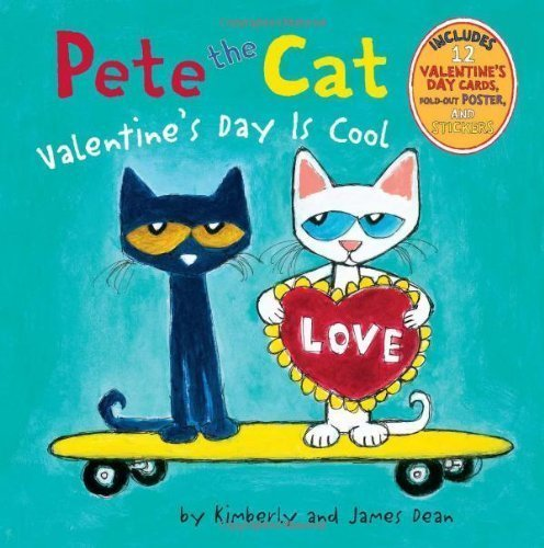 Pete the Cat: Valentine's Day Is Cool by Dean, James, Dean, Kimberly (2013) Hardcover