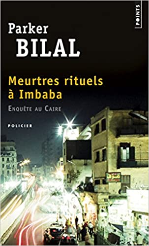 Meurtres rituels à Imbaba (2017) - Parker Bilal