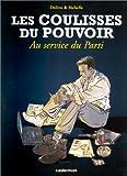 Les Coulisses du pouvoir, tome 2 : Au service du parti