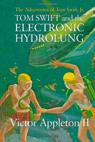 Download Tom Swift and the Electronic Hydrolung: The Adventures of Tom Swift, Jr. pdf
