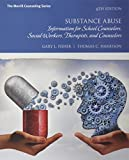 img - for Substance Abuse: Information for School Counselors, Social Workers, Therapists, and Counselors and MyCounselingLab Enhanced Pearson e-Text -- Access ... (6th Edition) (What's New in Counseling) book / textbook / text book