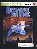 Operation Dry Dock (Silent-Death, the Next Millennium)