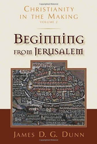 Beginning from Jerusalem: Christianity in the Making: 2 (Inglese) Copertina rigida – 30 apr 2009 James D. G. Dunn Eerdmans Pub Co 0802839320 Religion
