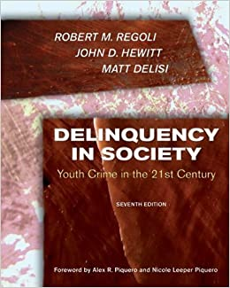 Book Delinquency in Society:: Youth Crime in the 21st Century 7th (seventh) Edition by Regoli, Robert, Hewitt, John, DeLisi, Matt [2007]