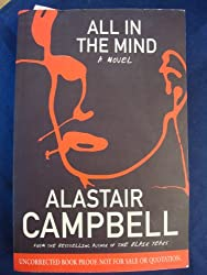 All in the mind a novel by Alastair Campbell