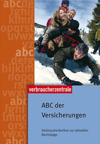 ABC der Versicherungen: Verbraucherlexikon zur aktuellen Rechtslage Broschiert – 1. August 2006 Wolfgang Starke Stefan Trost Sabine Theodora Ruh Elke Weidenbach
