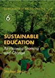 Sustainable Education: Revisioning Learning and Change (Schumacher Briefings)