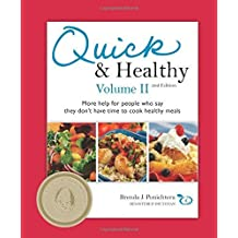 Quick & Healthy Volume II: More Help for People Who Say They Don't Have Time to Cook Healthy Meals, 2nd Edition by Brenda Ponichtera (2009-05-07)