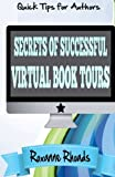 Secrets of Successful Virtual Book Tours: Quick Tips for Authors