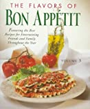 img - for The Flavors of Bon Appetit: Featuring the Best Recipes for Entertaining Friends and Family Throughout the Year book / textbook / text book