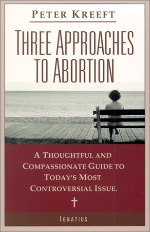 Three Approaches to Abortion: A Thoughtful and Compassionate Guide to Today's Most Controversial Issue PDF