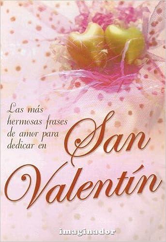 Las Mas Hermosas Frases De Amor Para Dedicar En San Valentin Amazon