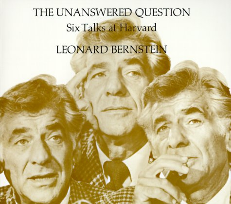 The Unanswered Question: Six Talks at Harvard (The Charles Eliot Norton Lectures) by Brand: Harvard University Press