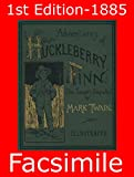 Adventures of Huckleberry Finn (Illustrated): 1st Edition - 1885 Reproduction (Omegadoc Facsimile)