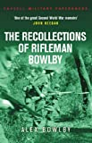 Recollections Of Rifleman Bowlby (Cassell Military Paperbacks)