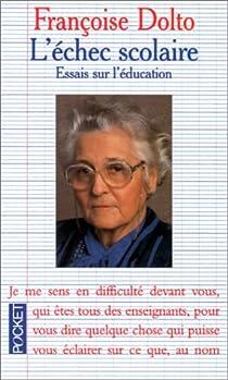 L échec Scolaire Françoise Dolto Babelio
