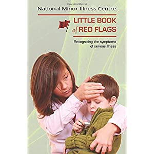 Little Book of Red Flags: Recognising the symptoms of serious illness [Clinician Edition] Paperback – 8 July 2019
