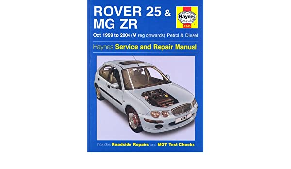 Rover 25 and MG ZR Petrol and Diesel: 99-04 (Haynes Service and Repair Manuals): Mike Edge: 0699414004294: Amazon.com: Books