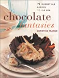 Chocolate Fantasies, Christine France, 1859678211