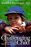The Challenging Child, Stanley I. Greenspan and Jacqueline Salmon, 0201626470