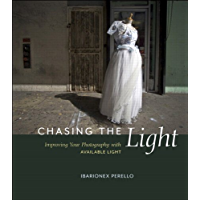 Chasing the Light: Improving Your Photography with Available Light (Voices That Matter) book cover