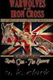 "Warwolves of the Iron Cross: Albion and Zion United: ""the history"" (Wehrwolf) (Volume 5)"