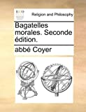Bagatelles Morales Seconde Édition, Abbé Coyer, 114080992X
