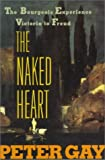 The Naked Heart, Peter Gay, 0393038130