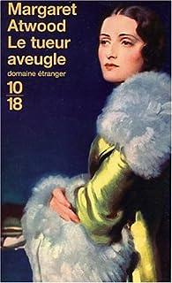 Le tueur aveugle, Atwood, Margaret