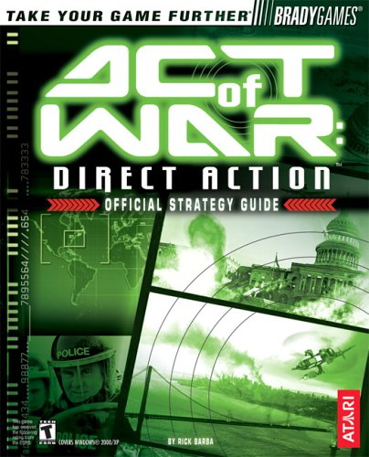 Act of War: Direct Action(tm) Official Strategy Guide (Official Strategy Guides (Bradygames)) -