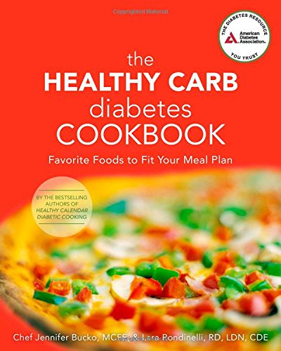 The Healthy Carb Diabetes Cookbook: Favorite Foods to Fit Your Meal - Super Pure Complex Carb
