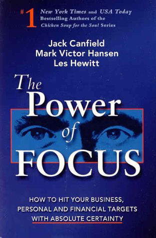The Power of Focus: How to Hit Your Business, Personal and Financial Targets with Absolute Certainty ebook